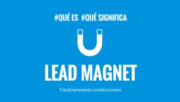 que-es-un-lead-magnet
