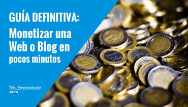 Como monetizar un blog - Monetizacion Web
