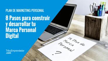 Plan de marketing personal. 8 Pasos para construir tu marca personal.