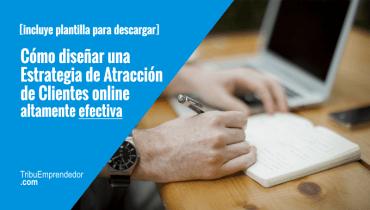 Cómo diseñar una estrategia de atracción de clientes efectiva