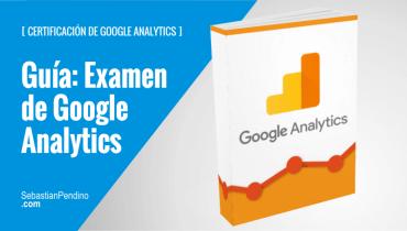 Certificación Google Analytics: Guía de estudio para el examen