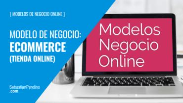 El Modelo de negocio: eCommerce / tienda online