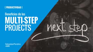 Multi-Step Projects: ¿Cómo disminuir la ansiedad laboral?