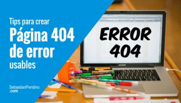 Usabilidad: Cómo diseñar la página 404 de error