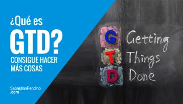 Qué es GTD y cómo usarlo para aumentar la productividad