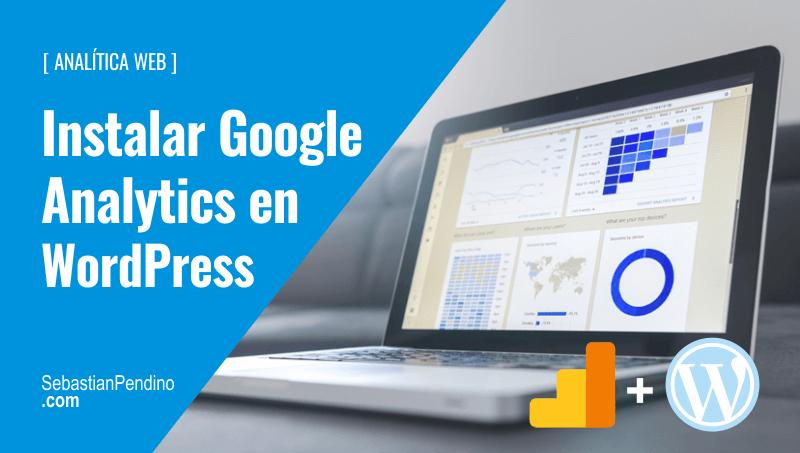 Google Analytics + WordPress. Cómo instalar el código de seguimiento ...