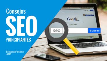 Claves de SEO para principiantes. Cómo mejorar tu ranking en Google.