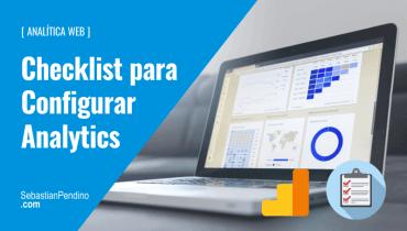 Checklist: Cómo configurar Google Analytics