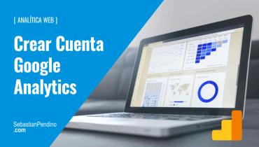 Cómo crear una cuenta en Google Analytics en 6 pasos