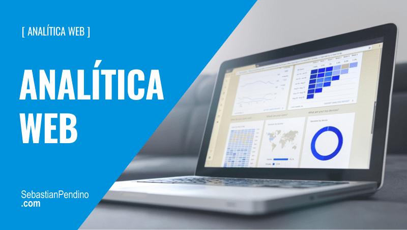 Analítica Web: Como medir lo que sucede en mi sitio web