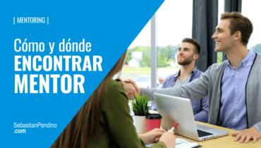 ¿Cómo encontrar un Mentor? 7 Lugares donde encontrar un mentor