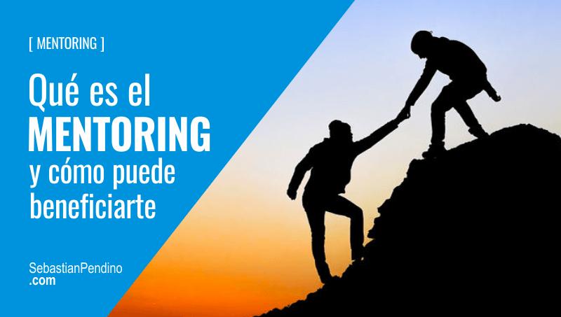 Qué es el Mentoring, para qué sirve y sus Beneficios