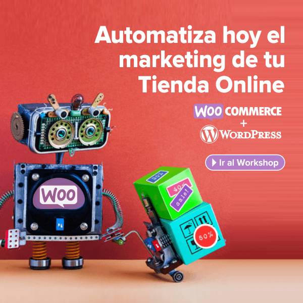 Workshop: Automatizar Marketing de una Tienda Online WooCommerce