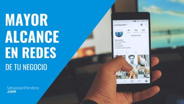 mayor alcance en redes sociales de tu negocio